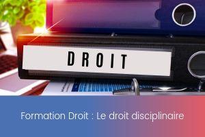 Formation – Le droit disciplinaire