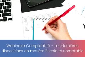 Webinaire Comptabilité – Les dernières dispositions en matière fiscale et comptable
