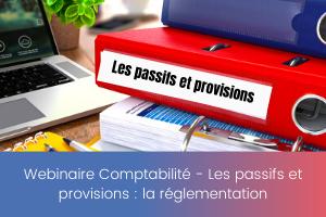 _Webinaire Comptabilité – Les passifs et provisions _ la réglementation