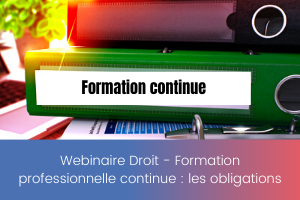 Webinaire Droit – Formation professionnelle continue _ les obligations