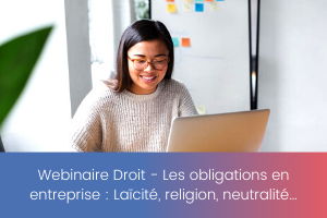 Webinaire Droit – Les obligations en entreprise _ Laïcité, religion, neutralité…