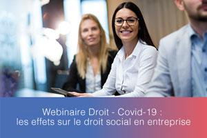 Webinaire – Covid-19 : les effets sur le droit social en entreprise